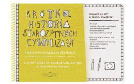 Krótka Historia Starożytnych Cywilizacji - kreatywna książeczka